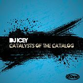 Catalysts of the Catalog by DJ Icey