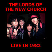The Lords Of The New Church Live In 1982 von Lords Of The New Church
