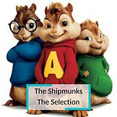 The Shipmunks - The Selection by The Shipmunks