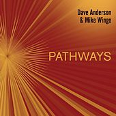 Pathways by Dave Anderson