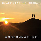 Reality Takes a Holiday de Modern Nature
