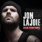F**k Everything - Single de Jon Lajoie