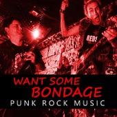 Want Some Bondage Punk Rock Music de Various Artists