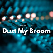 Dust My Broom di Sharda Aldape