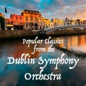 Popular Classics from the Dublin Symphony Orchestra de Dublin Symphony Orchestra