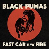 Fast Car b/w Fire von Black Pumas