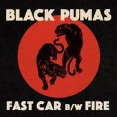 Fast Car b/w Fire by Black Pumas