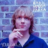 Your Girl by Kakkmaddafakka