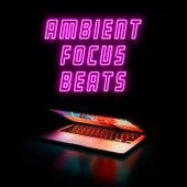 Ambient Focus Beats de Various Artists