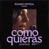 Como Quieras (Blackforest Sessions) de Rosario Ortega
