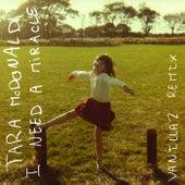 I Need a Miracle (Vanillaz Remix) [Radio Edit] de Tara McDonald