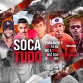 Soca Tudo (feat. Mc Dricka, Fernando Problema, Prieto Mc, Thug Life Problema & Dodô Dono da Situaçao) de MC Sapão do Recife