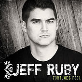 Fortune's Fool by Jeff Ruby