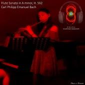 Flute Sonata in A minor, H. 562 - Carl Philipp Emanuel Bach von 3D BINAURAL - Classic is Fantastic