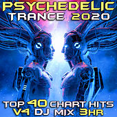 Psychedelic Trance 2020 Top 40 Chart Hits, Vol. 4 DJ Mix 3Hr by Goa Doc