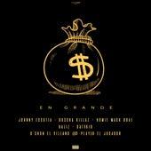 En Grande (feat. Johnny Escutia, Buscka Killaz, Homie Mack Boae, Kaliz & Dat1Kid) de D'Shon El Villano