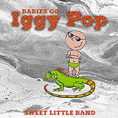 Babies Go Iggy Pop de Sweet Little Band