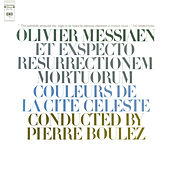 Messiaen: Et exspecto resurrectionem mortuorum & Couleurs de la cité céleste de Pierre Boulez