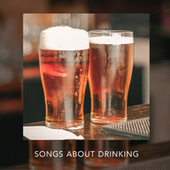 Country Songs About Drinking by Various Artists