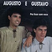 Pra Ficar Com Você by Augusto e Gustavo