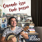 Quando Isso Tudo Passar by Leo Russo
