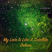 My Love Is Like A Satellite (Deluxe) by daboyCC