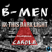 In this dark light (feat. Carola) de B-Men