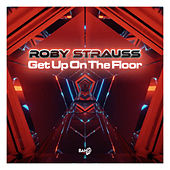 Get Up on the Floor by Roby Strauss