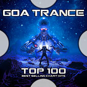 Goa Trance Top 100 Best Selling Chart Hits by Goa Trance