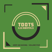 Keep on Kicking, Volume 5 (Live) by Toots and the Maytals