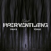 Hyperventilating (feat. Ivan B & YONAS) by Abstract & Yonas