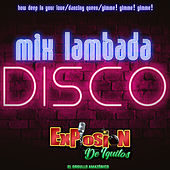 Mix Lambada Disco: How Deep Is Your Love / Dancing Queen / Gimme! Gimme! Gimme! von Explosión De Iquitos