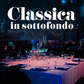 Classica  in sottofondo di Various Artists