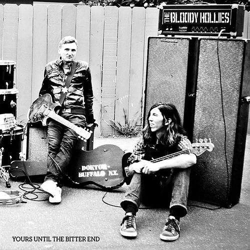 Yours Until the Bitter End by The Bloody Hollies
