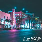 Hold Me by Kay