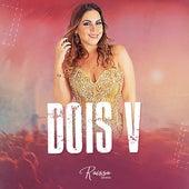 Dois V by Raissa Silveira