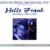 Hello Frank (feat. Peter Fleischhauer, Engelbert Wrobel, Tony Daniels, Anna Larsen) [Sinatra-Hits à la King of Swing] by King Of Swing Orchestra