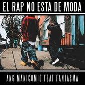 El Rap No Esta de Moda de Ang Manicomio