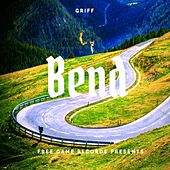 Bend by Griff