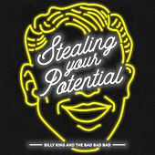 Stealing Your Potential von Billy King