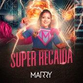 Super Recaída by Marry
