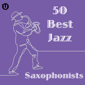 50 Best Jazz Saxophonists di Various Artists