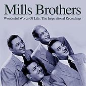 Wonderful Words Of Life: The Inspirational Recordings de The Mills Brothers