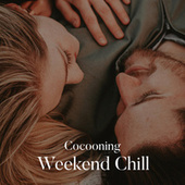 Cocooning - Weekend Chill fra Various Artists
