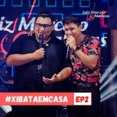 #Xibataemcasa, Ep. 2 (Live) de Luiz Marcelo e Matheus