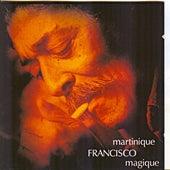 Martinique magique de Francisco