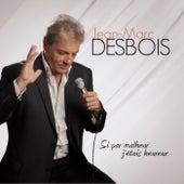 Si par malheur j'étais heureux de Jean-Marc Desbois
