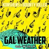 Gal Weather by Konshens Bounty Killer