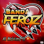 Al Máximo by Banda Feroz