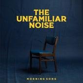 Morning Song de The Unfamiliar Noise